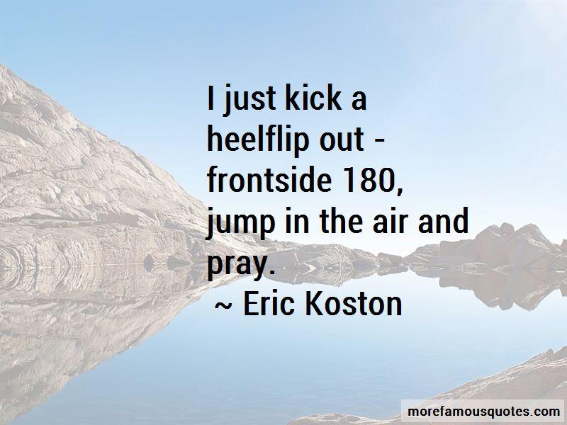 Eric Koston Quotes