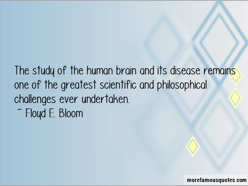 Floyd E. Bloom Quotes Pictures 2