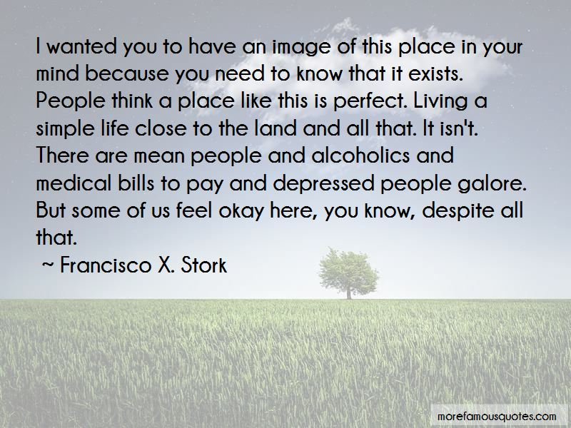 Francisco X. Stork Quotes Pictures 2