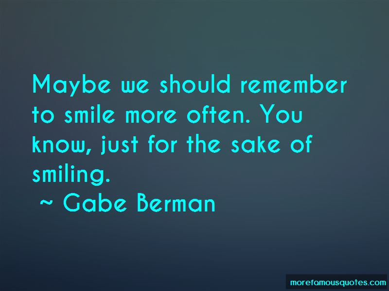 Gabe Berman Quotes Pictures 2