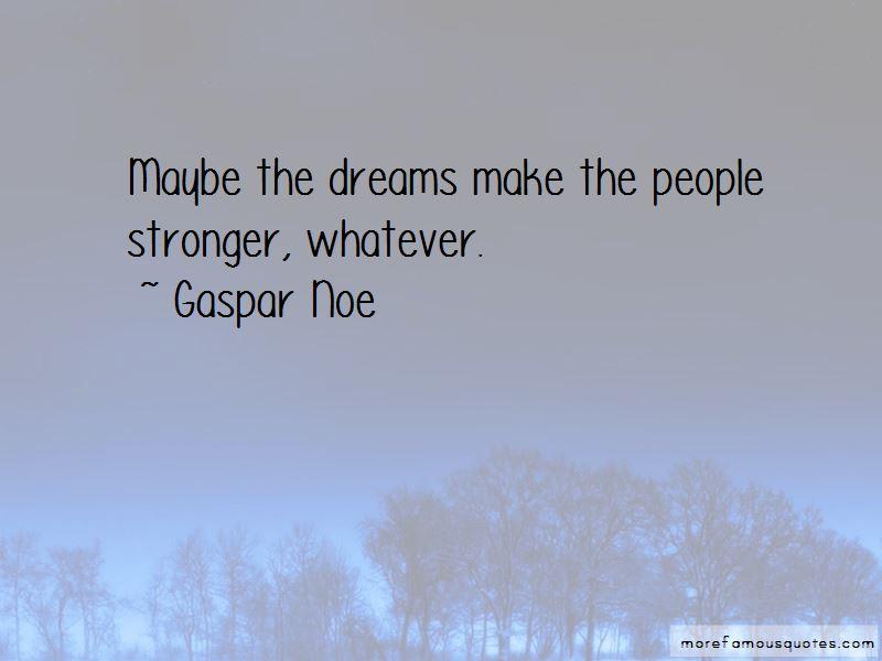 Gaspar Noe Quotes