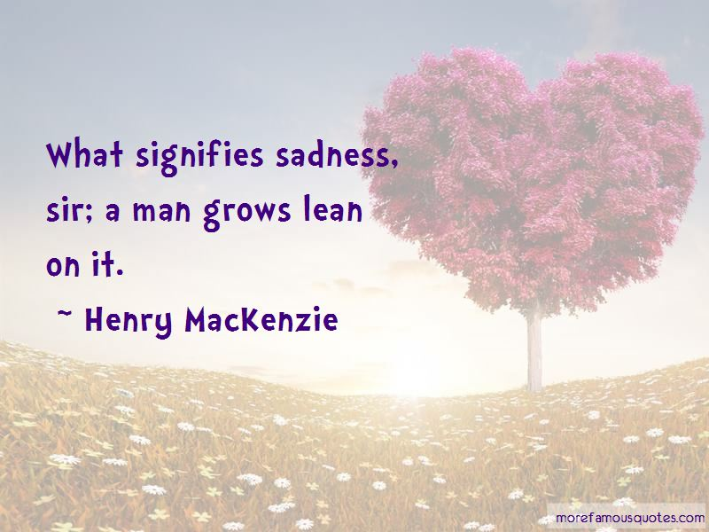 Henry MacKenzie Quotes Pictures 2