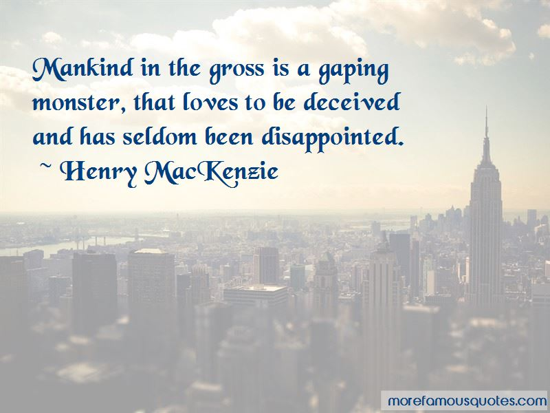 Henry MacKenzie Quotes Pictures 3