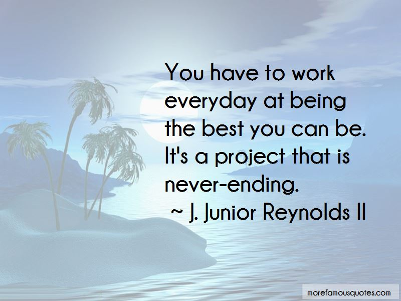 J. Junior Reynolds II Quotes