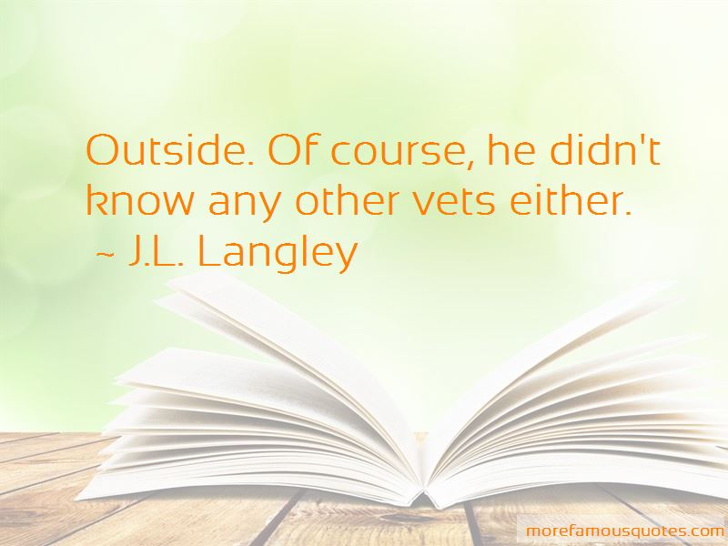 J.L. Langley Quotes Pictures 4
