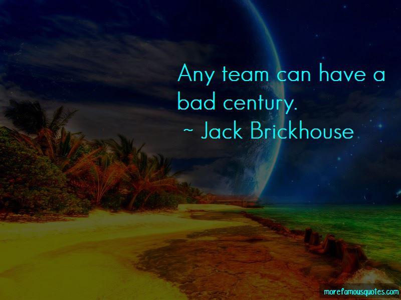 Jack Brickhouse Quotes