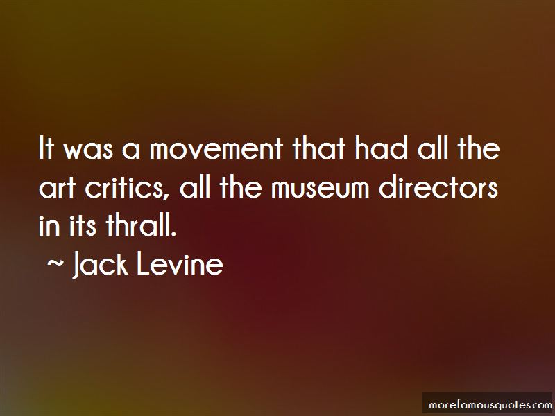 Jack Levine Quotes Pictures 4