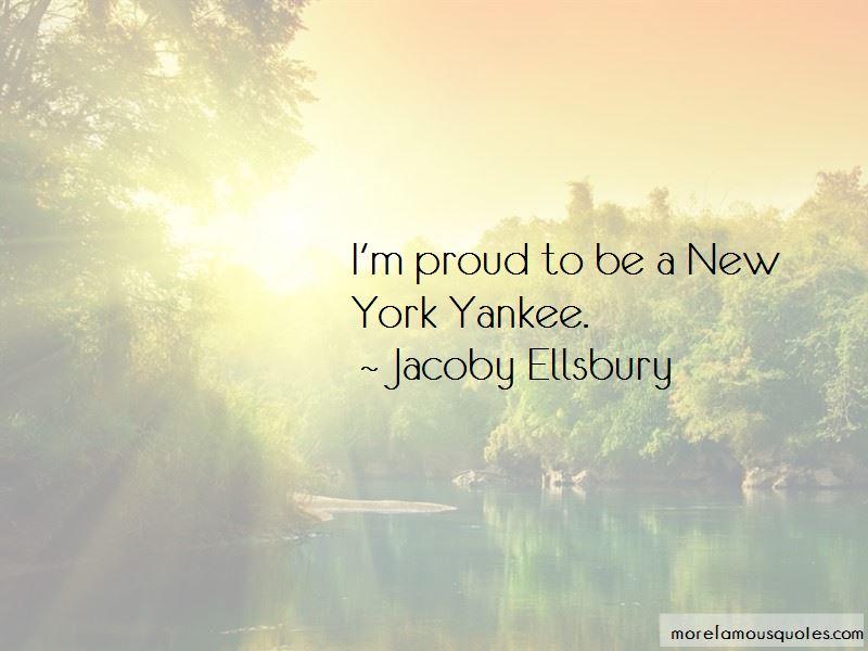 Jacoby Ellsbury Quotes