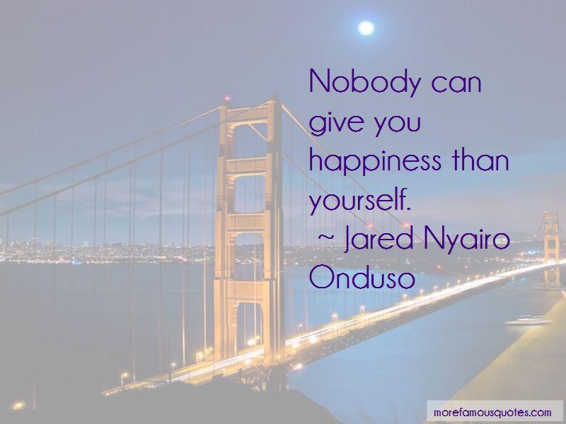 Jared Nyairo Onduso Quotes Pictures 3