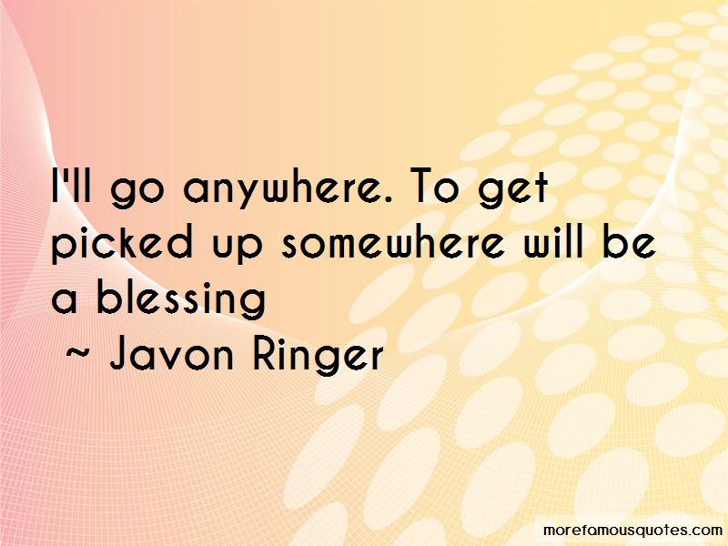 Javon Ringer Quotes