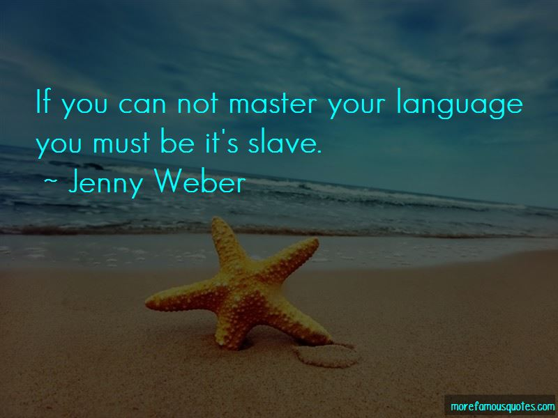 Jenny Weber Quotes