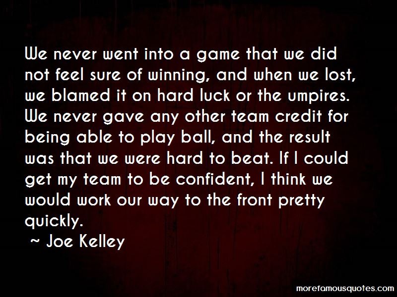 Joe Kelley Quotes Pictures 2