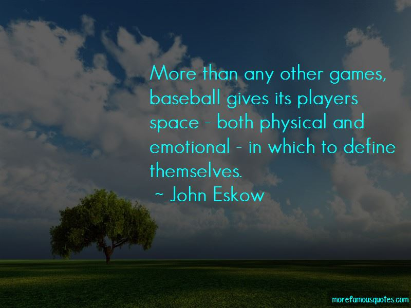 John Eskow Quotes
