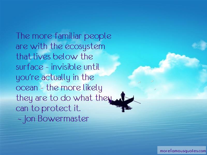 Jon Bowermaster Quotes Pictures 3