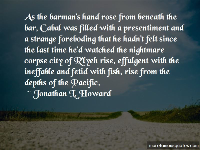 Jonathan L. Howard Quotes