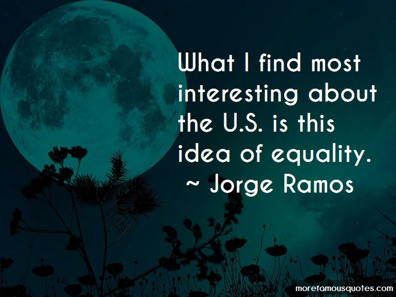 Jorge Ramos Quotes Pictures 2