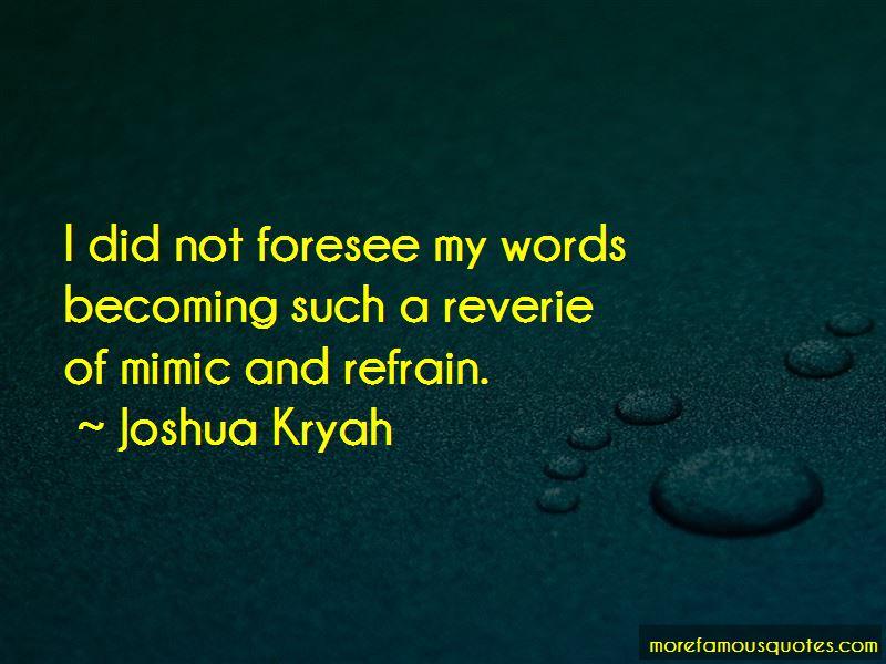 Joshua Kryah Quotes