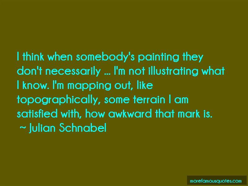 Julian Schnabel Quotes