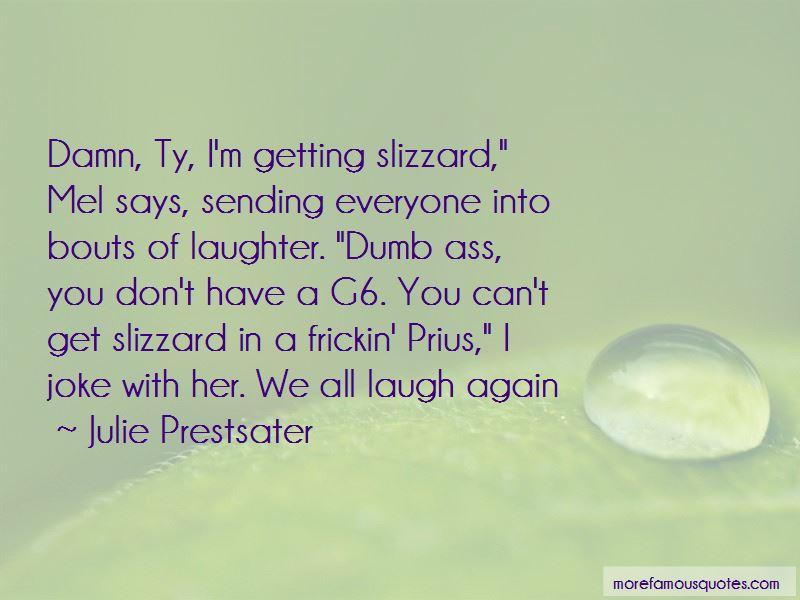 Julie Prestsater Quotes Pictures 3
