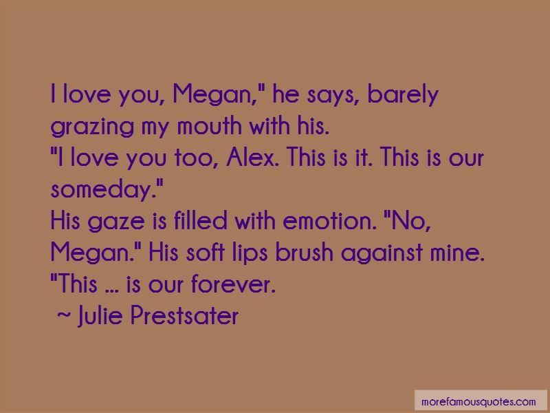 Julie Prestsater Quotes
