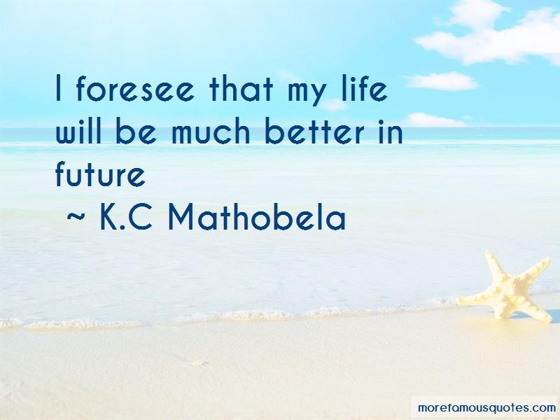 K.C Mathobela Quotes Pictures 2