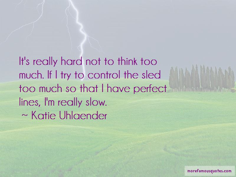 Katie Uhlaender Quotes Pictures 3