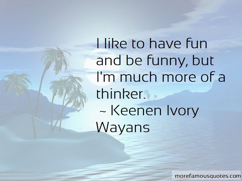Keenen Ivory Wayans Quotes Pictures 3