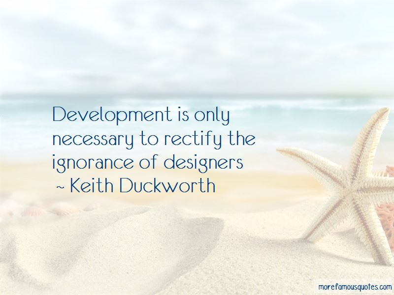 Keith Duckworth Quotes Pictures 4