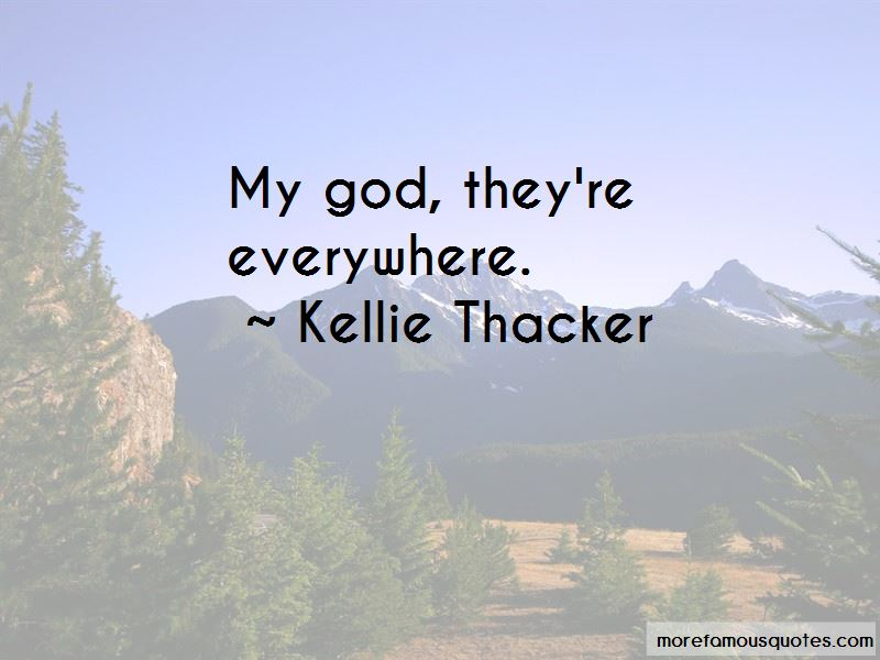Kellie Thacker Quotes Pictures 3