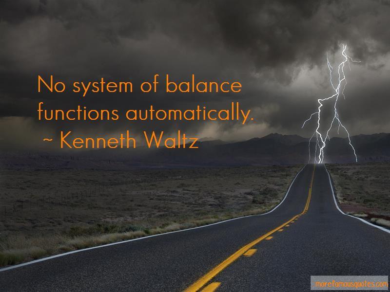 Kenneth Waltz Quotes
