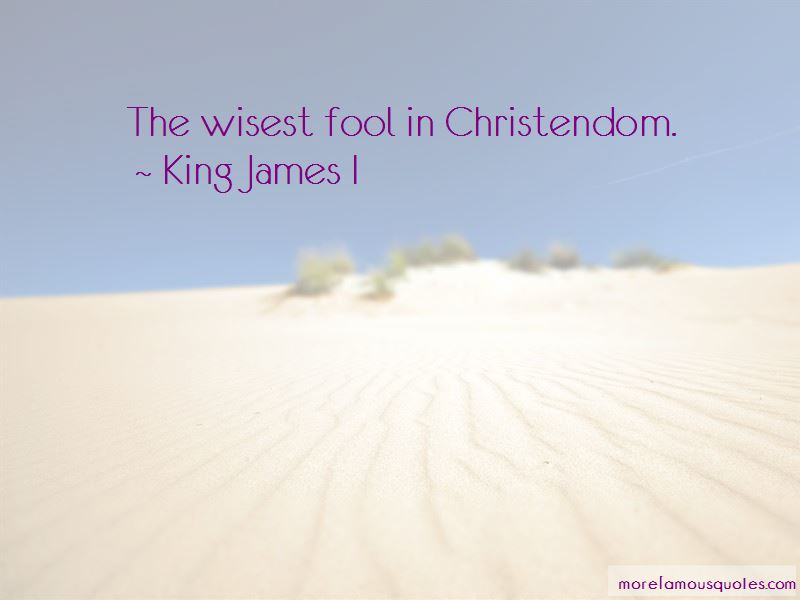 King James I Quotes Pictures 3