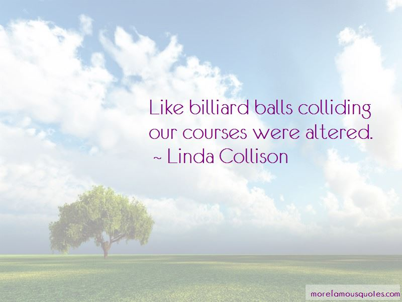 Linda Collison Quotes Pictures 4