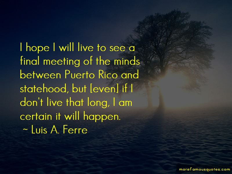 Luis A. Ferre Quotes Pictures 2