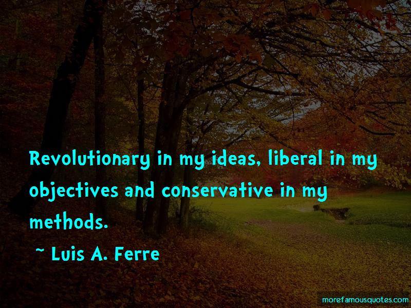 Luis A. Ferre Quotes