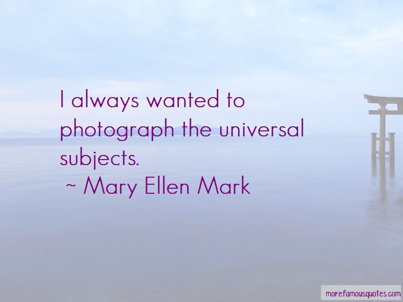 Mary Ellen Mark Quotes Pictures 2