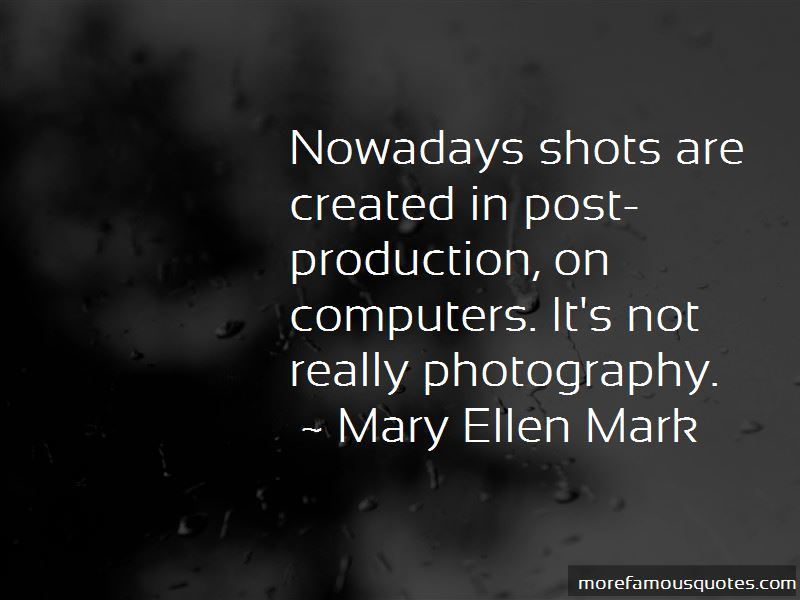 Mary Ellen Mark Quotes Pictures 3