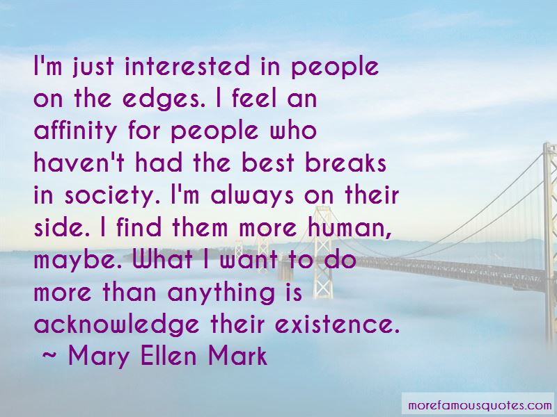 Mary Ellen Mark Quotes Pictures 4