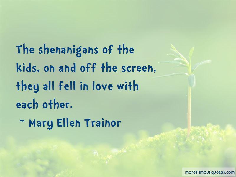 Mary Ellen Trainor Quotes