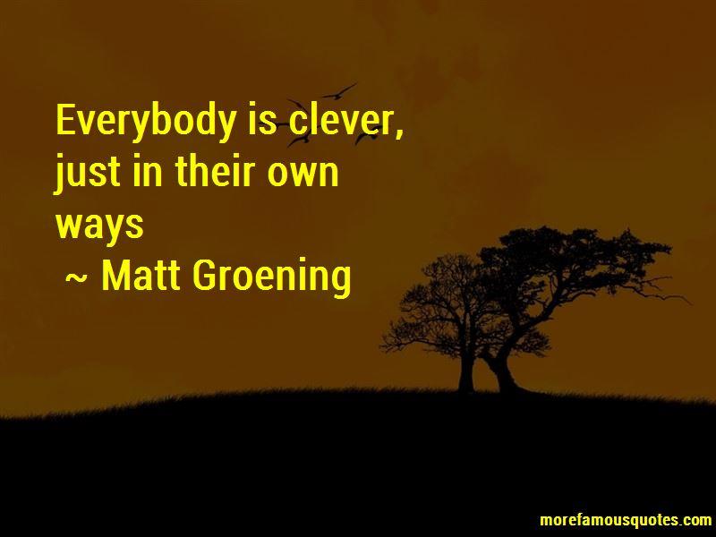 Matt Groening Quotes