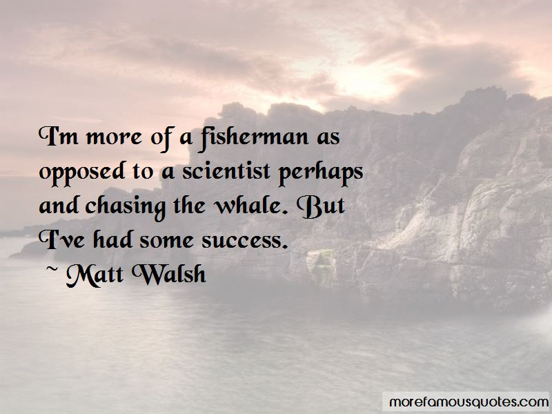 Matt Walsh Quotes