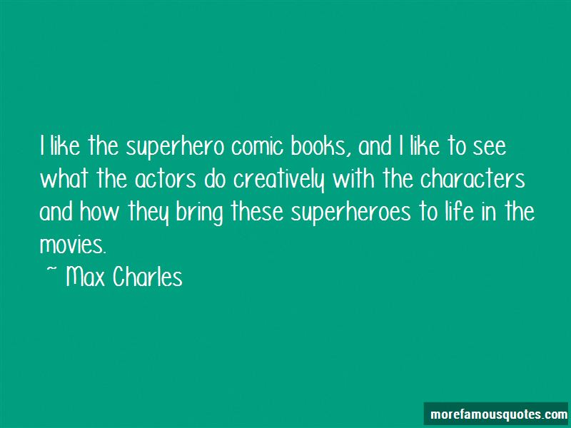 Max Charles Quotes Pictures 3