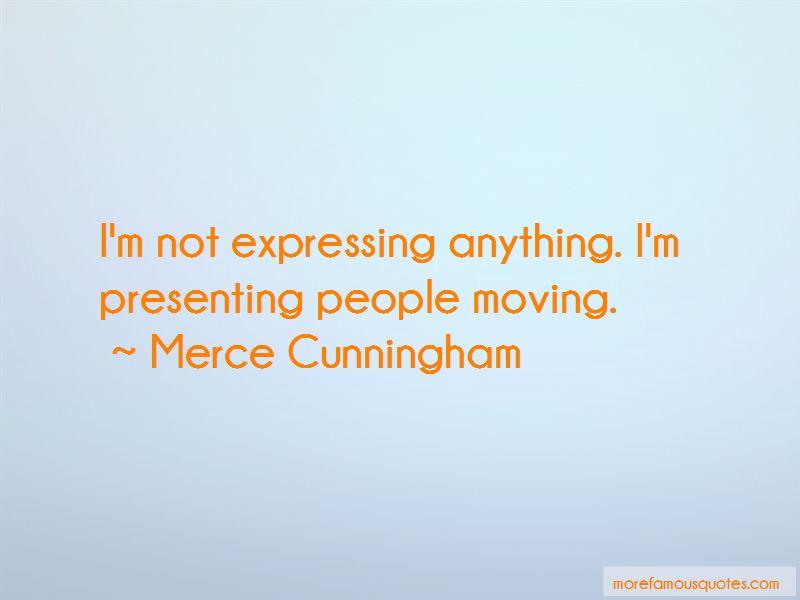 Merce Cunningham Quotes Pictures 3