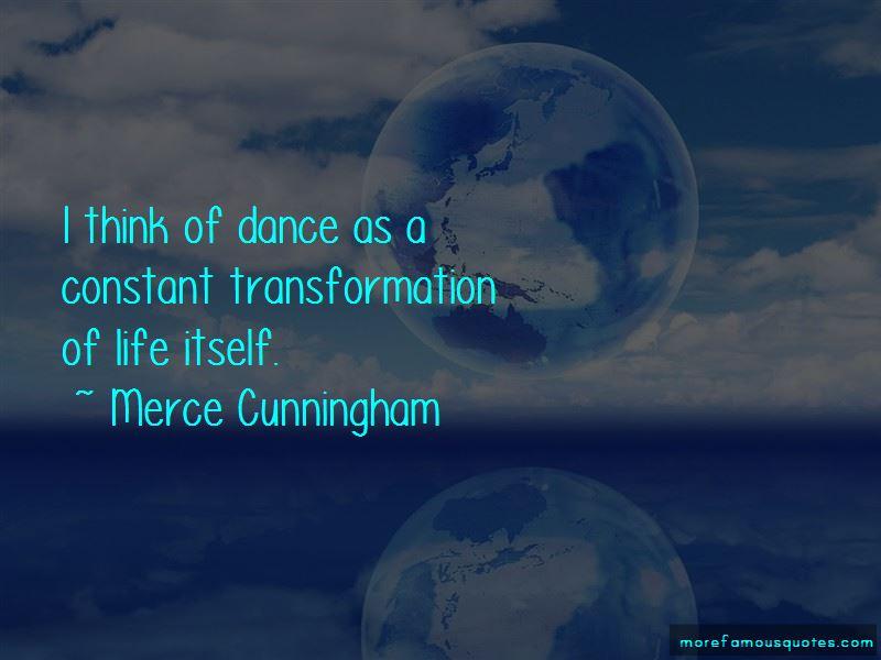 Merce Cunningham Quotes