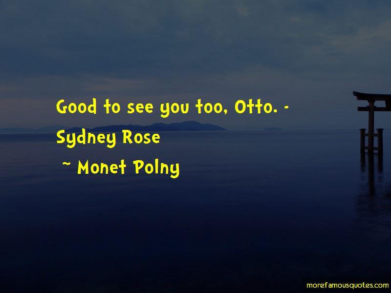 Monet Polny Quotes
