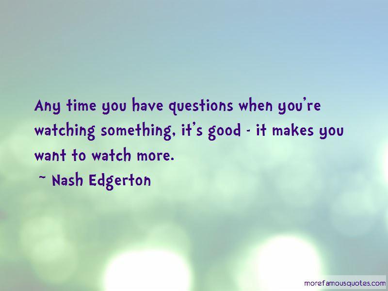 Nash Edgerton Quotes Pictures 2