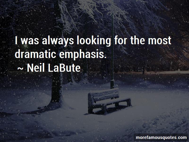 Neil LaBute Quotes