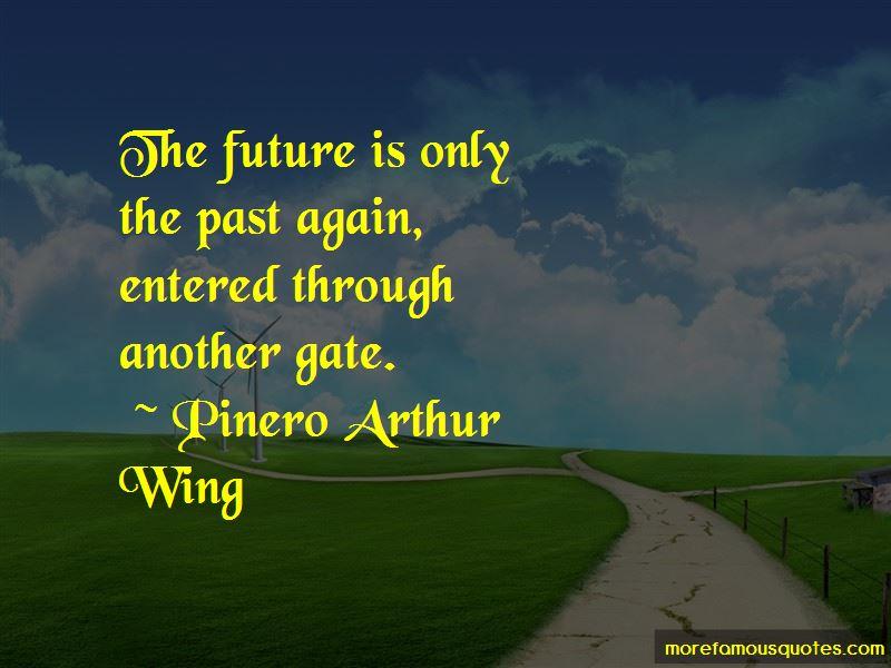 Pinero Arthur Wing Quotes