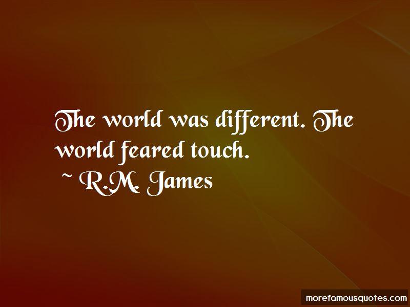 R.M. James Quotes