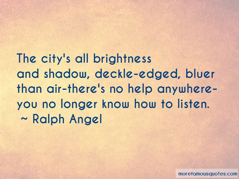 Ralph Angel Quotes
