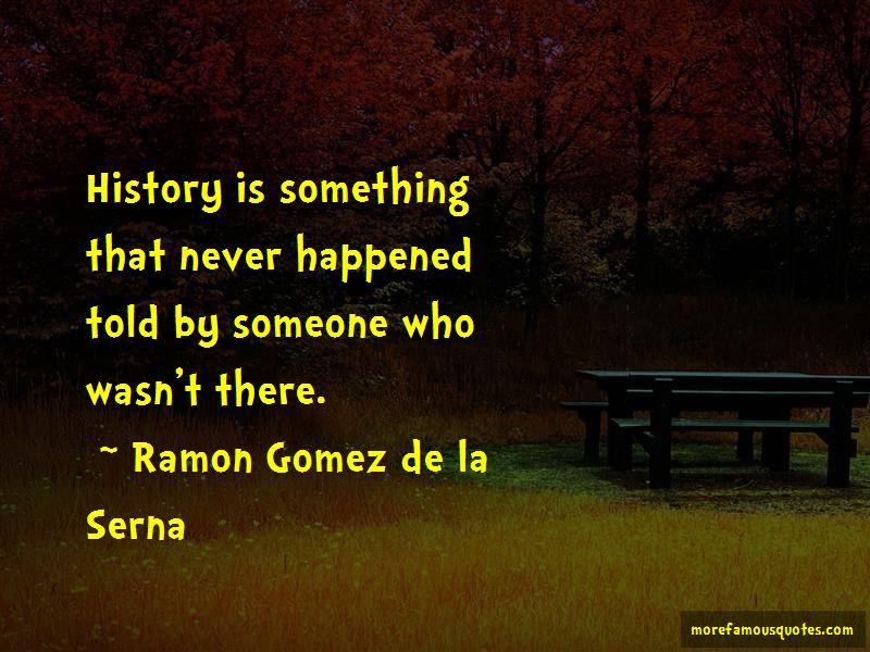 Ramon Gomez De La Serna Quotes